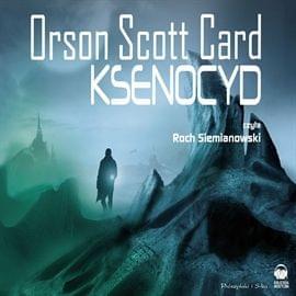Card Orson Scott - Ksenocyd [Audiobook PL]