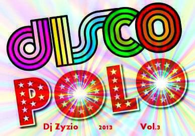 Dj Zyzio - DiscoPoloDance 2O13 Vol.3